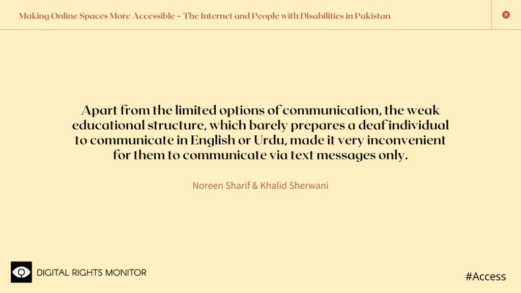 """Image 8: The authors, Noreen Sharif & Khalid Sherwani, write, """"Apart from the limited options of communication, the weak educational structure, which barely prepares a deaf individual to communicate in English or Urdu, made it very inconvenient for them to communicate via text messages only."""""""